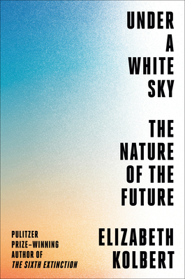 Under a White Sky: The Nature of the Future Cover Image