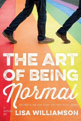 The Art of Being Normal: A Novel Cover Image