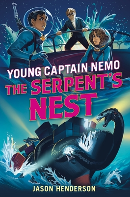 The Serpent's Nest: Young Captain Nemo Cover Image