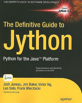 The Definitive Guide to Jython: Python for the Java Platform (Expert's Voice in Software Development) Cover Image