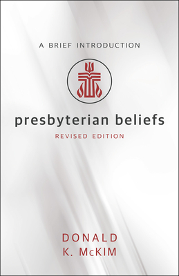 Presbyterian Beliefs, Revised Edition: A Brief Introduction Cover Image