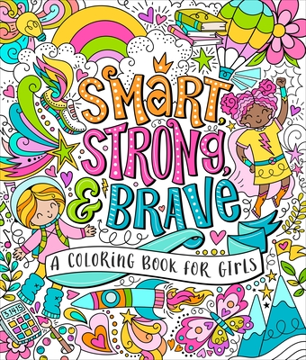 Smart, Strong, and Brave: A Coloring Book for Girls Cover Image