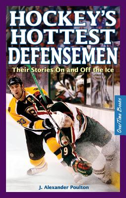 Hockey's Hottest Defensemen: Their Stories on and Off the Ice Cover Image