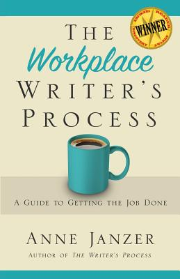 The Workplace Writer's Process: A Guide to Getting the Job Done Cover Image