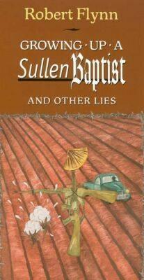 Cover for Growing Up a Sullen Baptist and Other Lies