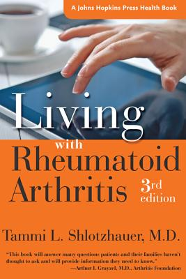 Living with Rheumatoid Arthritis (Johns Hopkins Press Health Books) Cover Image