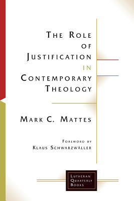 Cover for The Role of Justification in Contemporary Theology (Lutheran Quarterly Books)