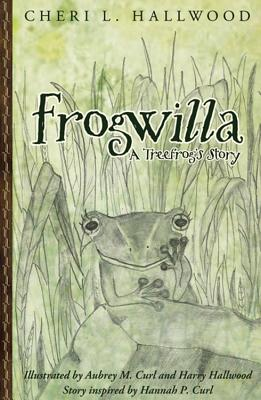 Frogwilla, a Treefrog's Story Cover Image
