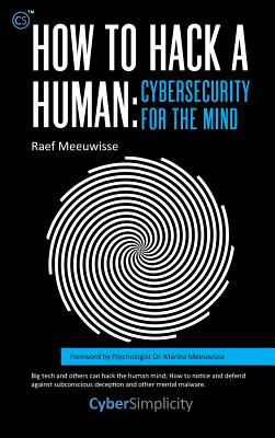 How to Hack a Human: Cybersecurity for the Mind Cover Image