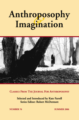 Anthroposophy and Imagination: Classics from the Journal for Anthroposophy: Issue 76, Summer 2006 Cover Image