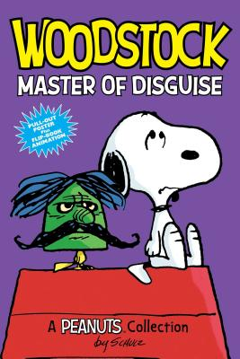Woodstock: Master of Disguise  (PEANUTS AMP! Series Book 4): A Peanuts Collection (Peanuts Kids #4) Cover Image