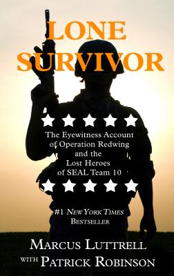 Lone Survivor: The Eyewitness Account of Operation Redwing and the Lost Heroes of SEAL Team 10 (Thorndike Nonfiction) Cover Image
