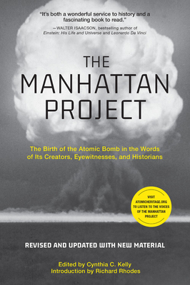 The Manhattan Project: The Birth of the Atomic Bomb in the Words of Its Creators, Eyewitnesses, and Historians Cover Image