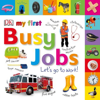Tabbed Board Books: My First Busy Jobs Let's Go to Work (My First Tabbed Board Book) Cover Image