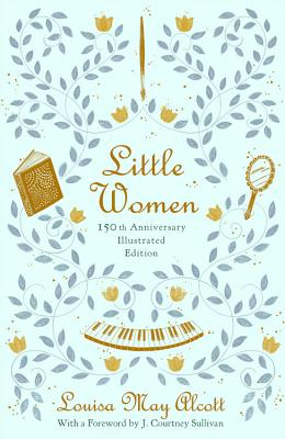 Little Women: 150th Anniversary Edition Cover Image