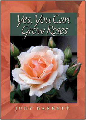 Yes, You Can Grow Roses (W. L. Moody Jr. Natural History Series #49) Cover Image