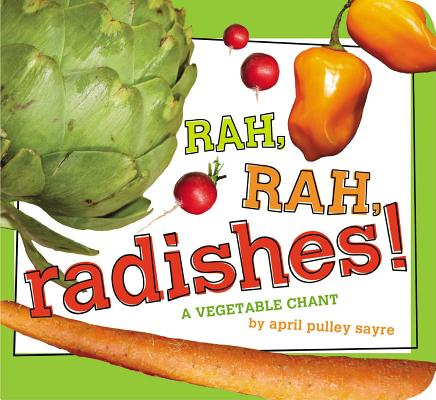 Rah, Rah, Radishes!: A Vegetable Chant (Classic Board Books) Cover Image