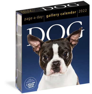 Dog Page-A-Day Gallery Calendar 2022: Stunning portraits that speak to the dog lovers soul. Cover Image