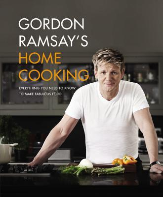 Gordon Ramsay's Home Cooking: Everything You Need to Know to Make Fabulous Food Cover Image