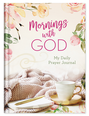 Mornings with God: My Daily Prayer Journal Cover Image