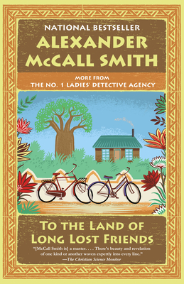 To the Land of Long Lost Friends: No. 1 Ladies' Detective Agency (20) (No. 1 Ladies' Detective Agency Series #20)
