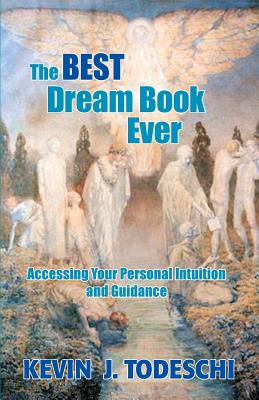 The Best Dream Book Ever: Accessing Your Personal Intuition and Guidance Cover Image