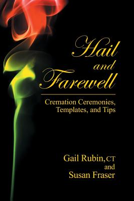 Hail and Farewell: Cremation Ceremonies, Templates and Tips Cover Image