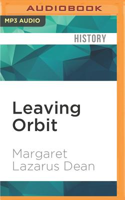 Leaving Orbit: Notes from the Last Days of American Spaceflight Cover Image