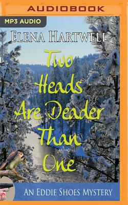 Two Heads Are Deader Than One (Eddie Shoes Mystery #2) Cover Image