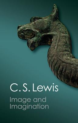 Image and Imagination: Essays and Reviews (Canto Classics) Cover Image