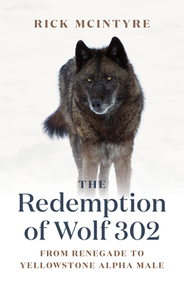 The Redemption of Wolf 302: From Renegade to Yellowstone Alpha Male Cover Image