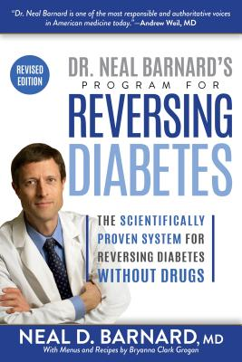 Dr. Neal Barnard's Program for Reversing Diabetes: The Scientifically Proven System for Reversing Diabetes Without Drugs Cover Image
