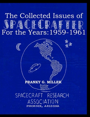 The Collected Issues of SPACECRAFTER for the Years: 1959-61: Spacecraft Research Association Cover Image