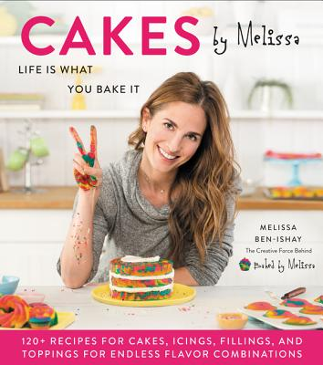 Cakes by Melissa: Life Is What You Bake It Cover Image