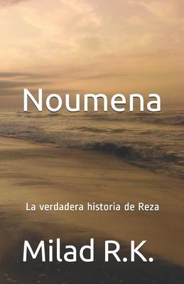 Noumena: La verdadera historia de Reza: Milad R.K. Cover Image