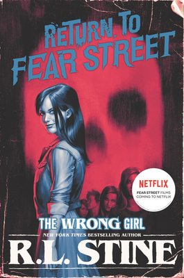 The Wrong Girl (Return to Fear Street #2) Cover Image