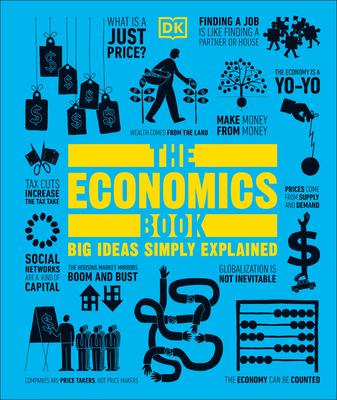 The Economics Book: Big Ideas Simply Explained Cover Image