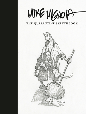 Mike Mignola: The Quarantine Sketchbook Cover Image