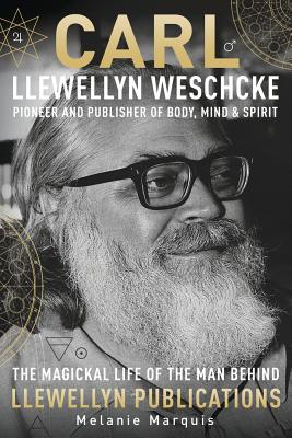 Carl Llewellyn Weschcke: Pioneer & Publisher of Body, Mind & Spirit Cover Image