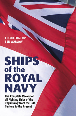 Ships of the Royal Navy 5th Edition: The Complete Record of All Fighting Ships of the Royal Navy from the 15th Century to the Present Cover Image