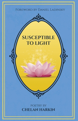Susceptible to Light: Poetry by Chelan Harkin Cover Image