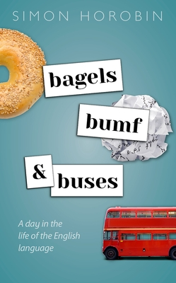 Bagels, Bumf, and Buses: A Day in the Life of the English Language Cover Image