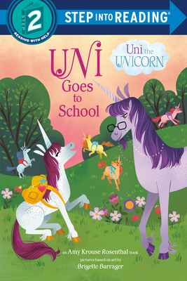 Uni Goes to School (Uni the Unicorn) (Step into Reading) Cover Image
