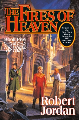 The Fires of Heaven: Book Five of 'The Wheel of Time' Cover Image