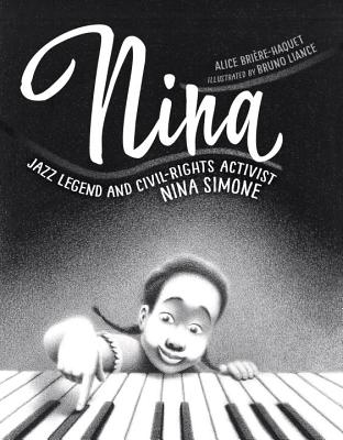 Nina: Jazz Legend and Civil-Rights Activist Nina Simone by Alice Briere-Haquet