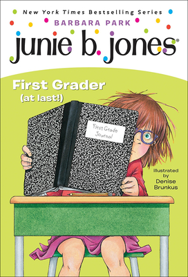 Junie B., First Grader (at Last) (Junie B. Jones #1) Cover Image
