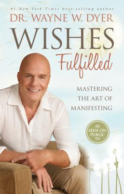 Wishes Fulfilled: Mastering the Art of Manifesting Cover Image