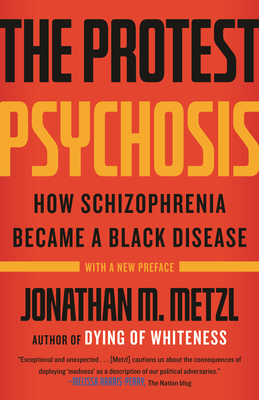 The Protest Psychosis: How Schizophrenia Became a Black Disease Cover Image