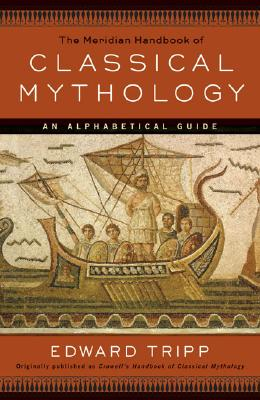 The Meridian Handbook of Classical Mythology Cover Image