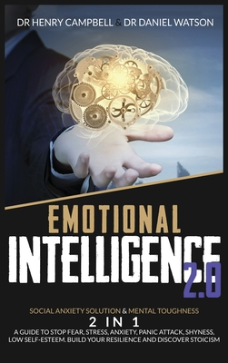 Emotional Intelligence 2.0: Social Anxiety Solution & Mental Toughness 2 in 1 A Guide to Stop Fear, Stress, Anxiety, Panic Attack, Shyness, Low Se Cover Image